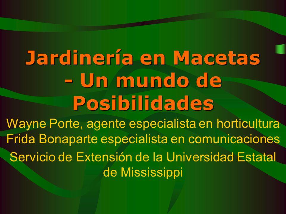Jardinería en Macetas - Un mundo de Posibilidades Wayne Porte, agente especialista en horticultura Frida Bonaparte especialista en comunicaciones Serv