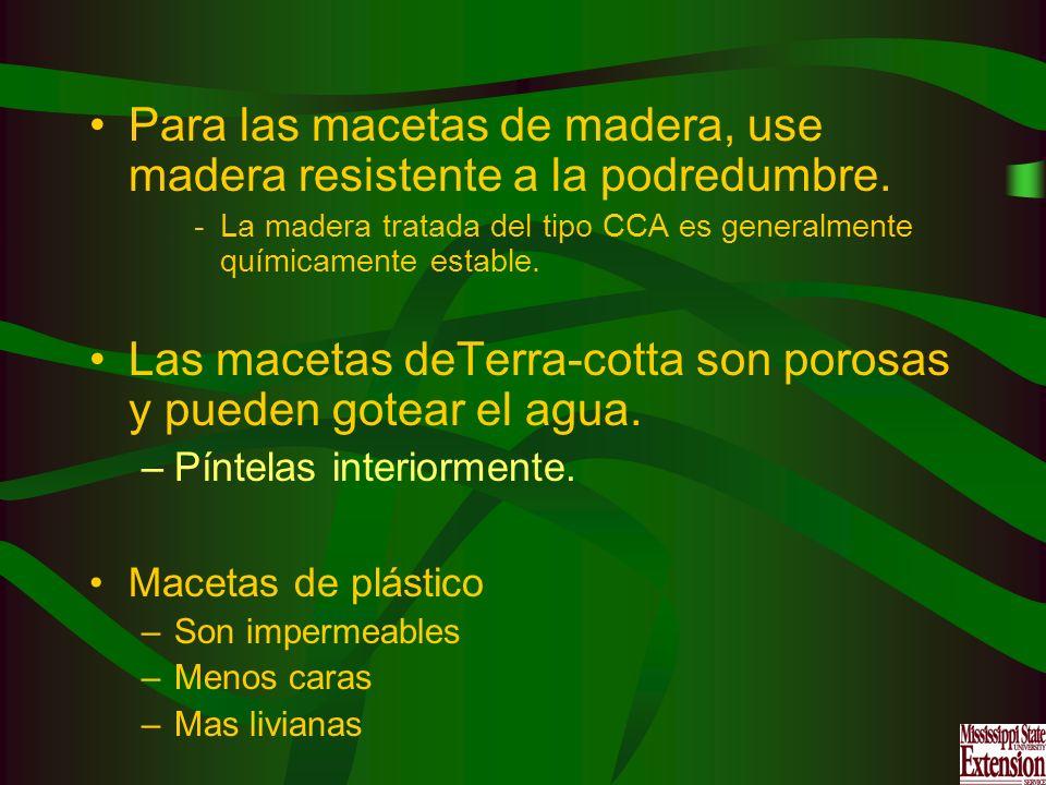 Para las macetas de madera, use madera resistente a la podredumbre. -La madera tratada del tipo CCA es generalmente químicamente estable. Las macetas