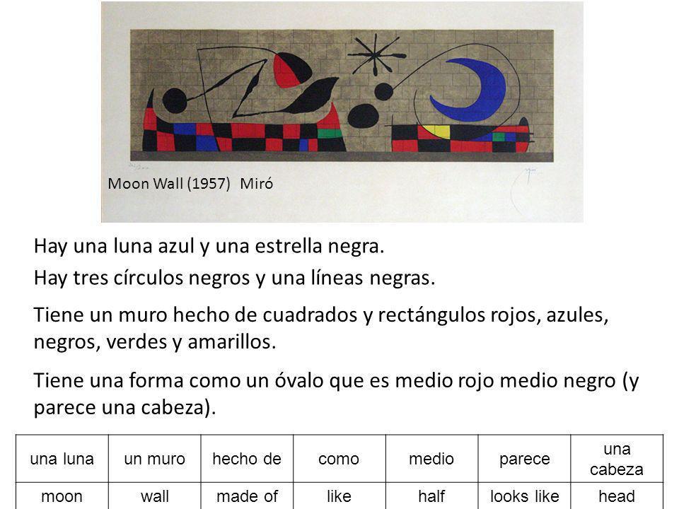 Moon Wall (1957) Miró Hay una luna azul y una estrella negra. Hay tres círculos negros y una líneas negras. Tiene un muro hecho de cuadrados y rectáng