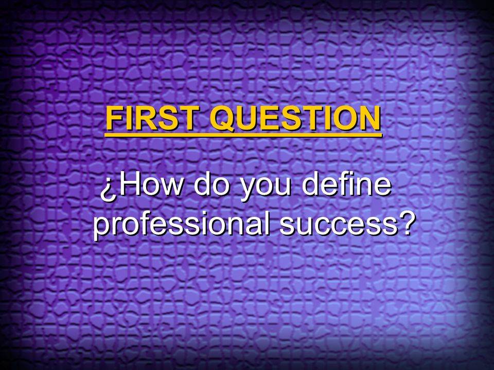 SECOND QUESTION ¿What are the factors that conduct to success?