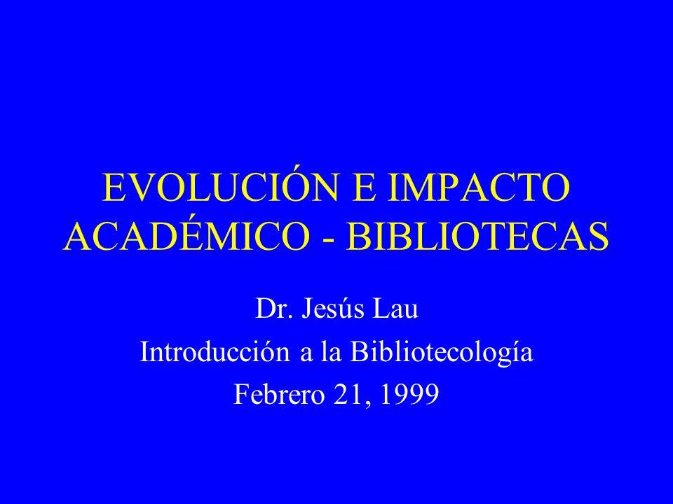 EVOLUCIÓN E IMPACTO ACADÉMICO - BIBLIOTECAS Dr.