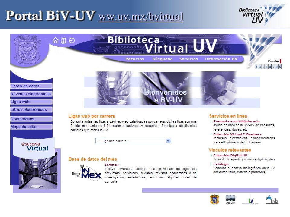 Portal BiV-UV Portal BiV-UV ww.uv.mx/bvirtual ww.uv.mx/bvirtual Portal BiV-UV Portal BiV-UV ww.uv.mx/bvirtual ww.uv.mx/bvirtual