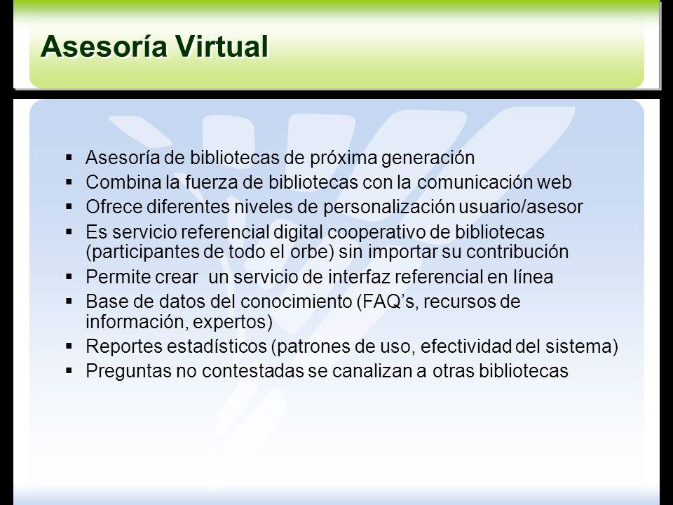Asesoría de bibliotecas de próxima generación Combina la fuerza de bibliotecas con la comunicación web Ofrece diferentes niveles de personalización us