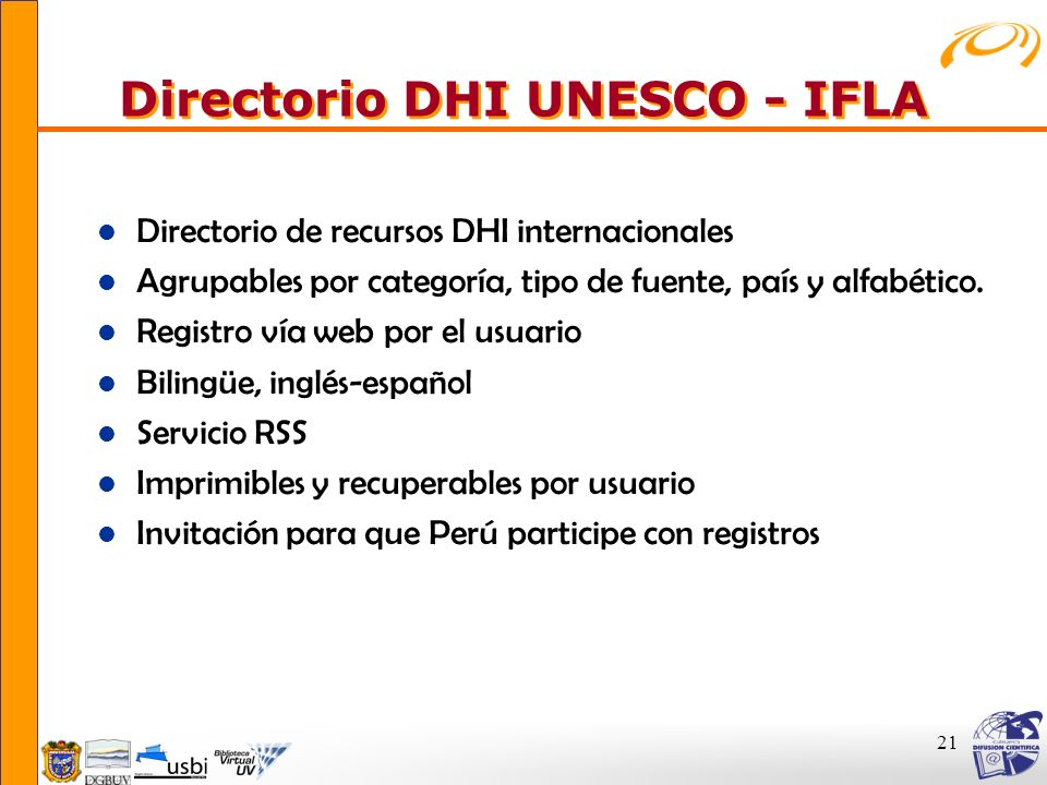 21 Directorio DHI UNESCO - IFLA Directorio DHI UNESCO - IFLA l Directorio de recursos DHI internacionales l Agrupables por categoría, tipo de fuente,