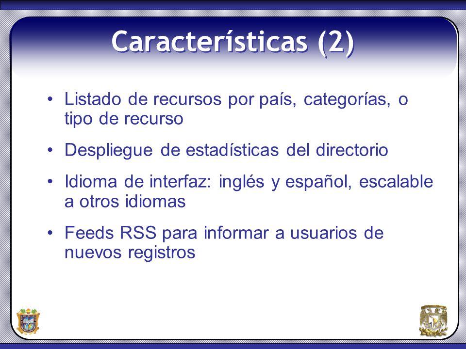 11 Características (2) Listado de recursos por país, categorías, o tipo de recurso Despliegue de estadísticas del directorio Idioma de interfaz: inglé
