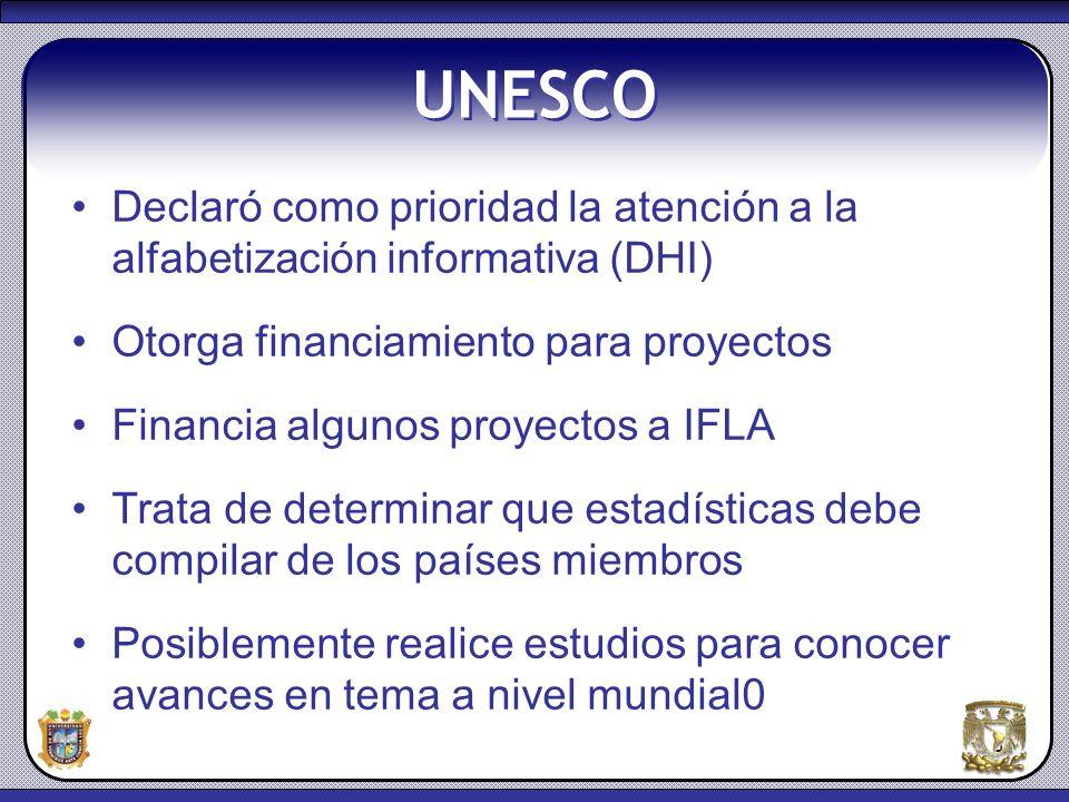 4 UNESCO Declaró como prioridad la atención a la alfabetización informativa (DHI) Otorga financiamiento para proyectos Financia algunos proyectos a IF
