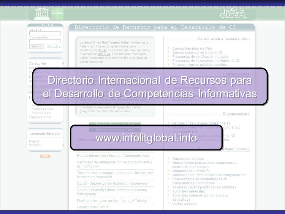 7 Directorio Internacional de Recursos para el Desarrollo de Competencias Informativas Directorio Internacional de Recursos para el Desarrollo de Comp