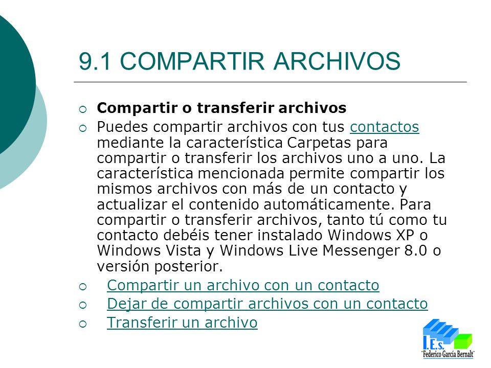 9.1 COMPARTIR ARCHIVOS Compartir o transferir archivos Puedes compartir archivos con tus contactos mediante la característica Carpetas para compartir o transferir los archivos uno a uno.