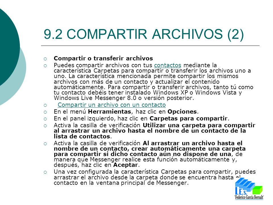 9.2 COMPARTIR ARCHIVOS (2) Compartir o transferir archivos Puedes compartir archivos con tus contactos mediante la característica Carpetas para compartir o transferir los archivos uno a uno.