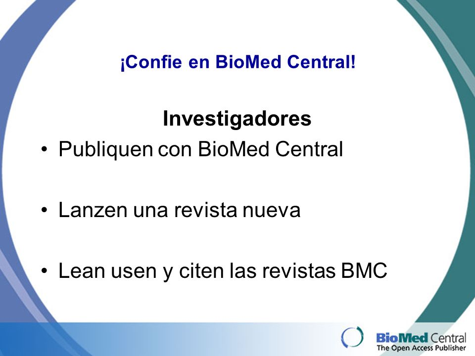 ¡Confie en BioMed Central.