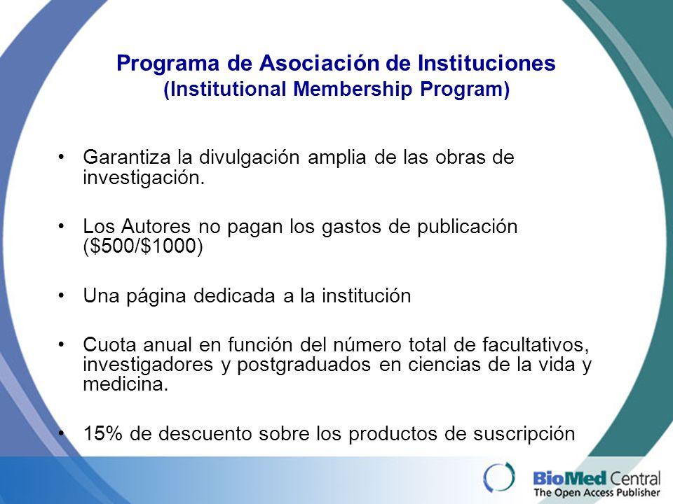 Programa de Asociación de Instituciones (Institutional Membership Program) Garantiza la divulgación amplia de las obras de investigación.