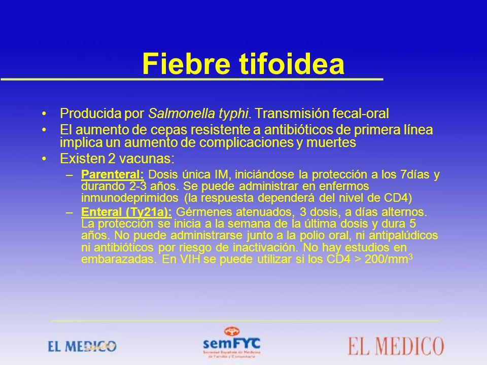 Fiebre tifoidea Producida por Salmonella typhi. Transmisión fecal-oral El aumento de cepas resistente a antibióticos de primera línea implica un aumen