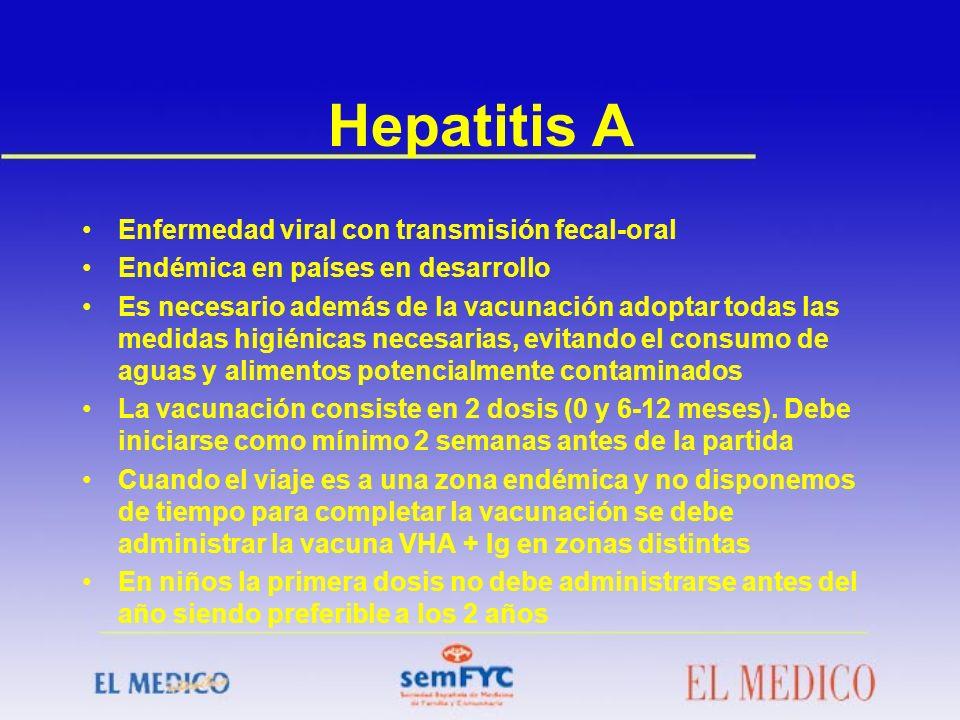 Hepatitis A Enfermedad viral con transmisión fecal-oral Endémica en países en desarrollo Es necesario además de la vacunación adoptar todas las medida