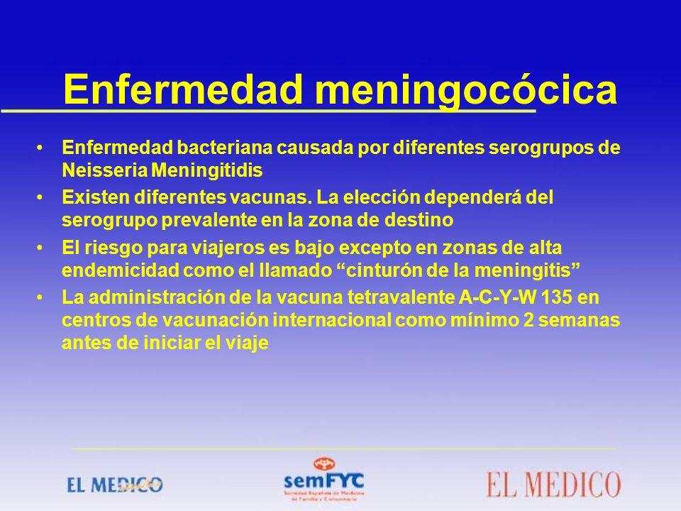 Enfermedad meningocócica Enfermedad bacteriana causada por diferentes serogrupos de Neisseria Meningitidis Existen diferentes vacunas. La elección dep