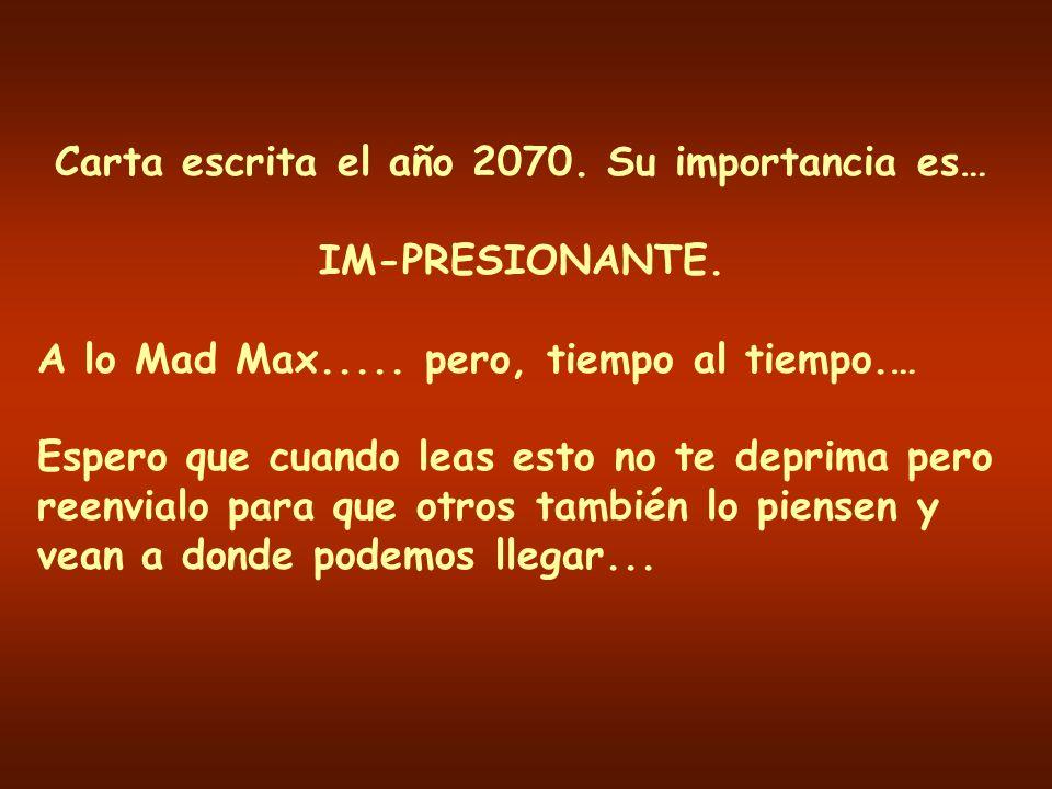 Carta escrita el año 2070.Su importancia es… IM-PRESIONANTE.