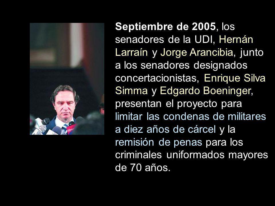 Septiembre de 2005, los senadores de la UDI, Hernán Larraín y Jorge Arancibia, junto a los senadores designados concertacionistas, Enrique Silva Simma