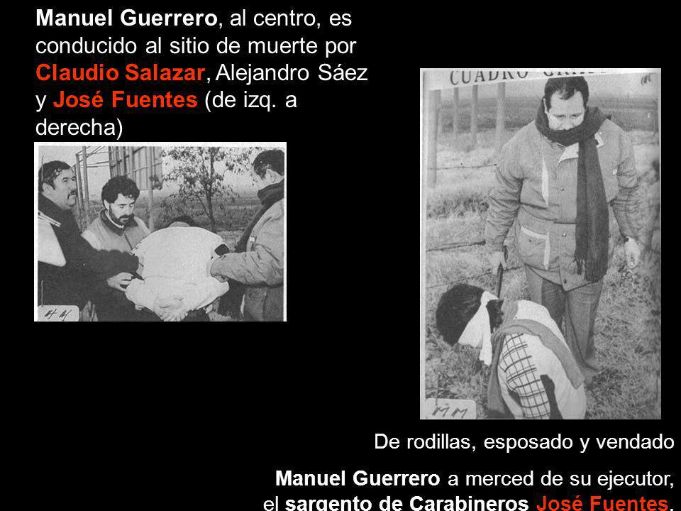 Manuel Guerrero, al centro, es conducido al sitio de muerte por Claudio Salazar, Alejandro Sáez y José Fuentes (de izq. a derecha) De rodillas, esposa