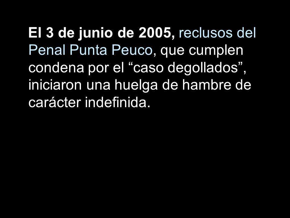 El 3 de junio de 2005, reclusos del Penal Punta Peuco, que cumplen condena por el caso degollados, iniciaron una huelga de hambre de carácter indefini