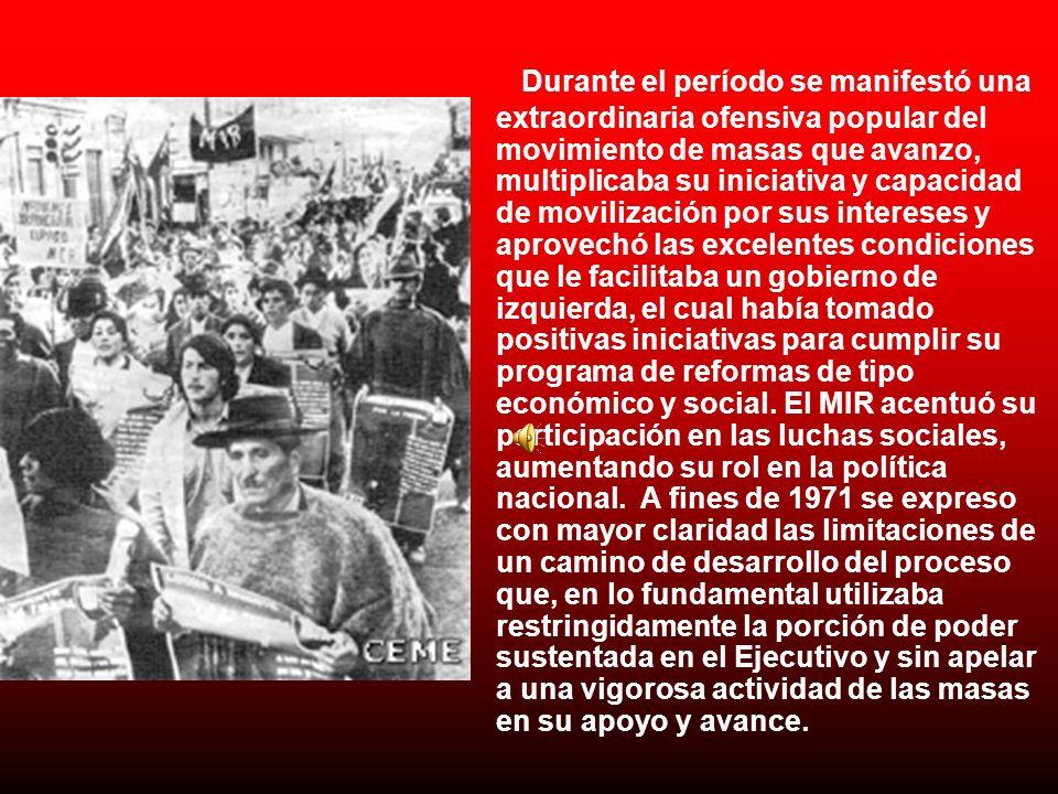 Durante el período se manifestó una extraordinaria ofensiva popular del movimiento de masas que avanzo, multiplicaba su iniciativa y capacidad de movi