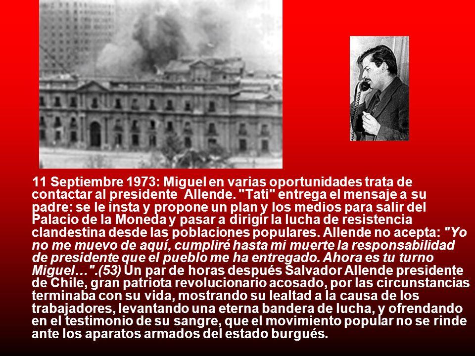 11 Septiembre 1973: Miguel en varias oportunidades trata de contactar al presidente Allende.