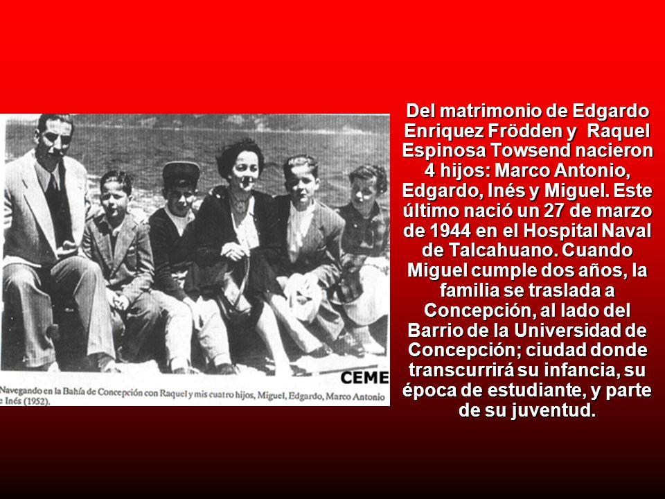 Del matrimonio de Edgardo Enriquez Frödden y Raquel Espinosa Towsend nacieron 4 hijos: Marco Antonio, Edgardo, Inés y Miguel. Este último nació un 27