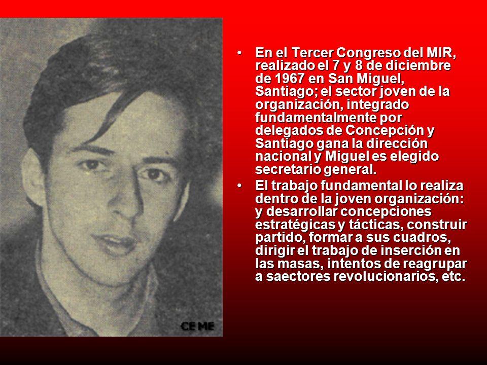 En el Tercer Congreso del MIR, realizado el 7 y 8 de diciembre de 1967 en San Miguel, Santiago; el sector joven de la organización, integrado fundamen