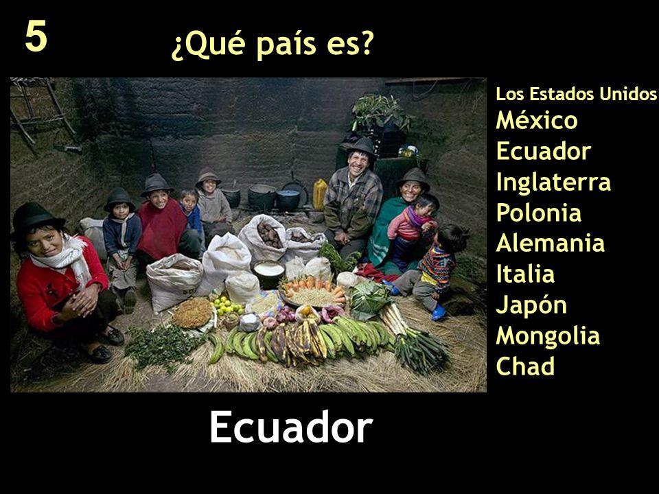 ¿Qué país es? Los Estados Unidos México Ecuador Inglaterra Polonia Alemania Italia Japón Mongolia Chad Ecuador 5