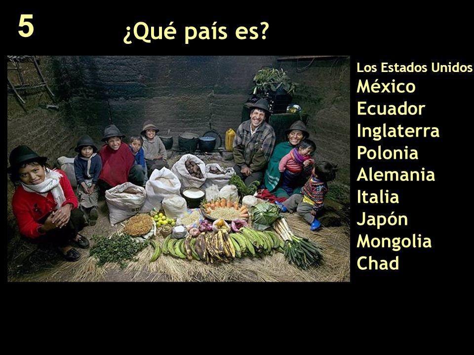 ¿Qué país es? Los Estados Unidos México Ecuador Inglaterra Polonia Alemania Italia Japón Mongolia Chad 5