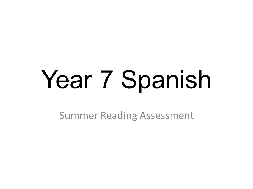 Year 7 Spanish Summer Reading Assessment