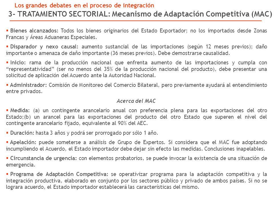 3- TRATAMIENTO SECTORIAL: Mecanismo de Adaptación Competitiva (MAC) Bienes alcanzados: Todos los bienes originarios del Estado Exportador; no los importados desde Zonas Francas y Áreas Aduaneras Especiales.