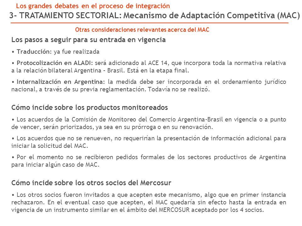 Los pasos a seguir para su entrada en vigencia Traducción: ya fue realizada Protocolización en ALADI: será adicionado al ACE 14, que incorpora toda la normativa relativa a la relación bilateral Argentina – Brasil.