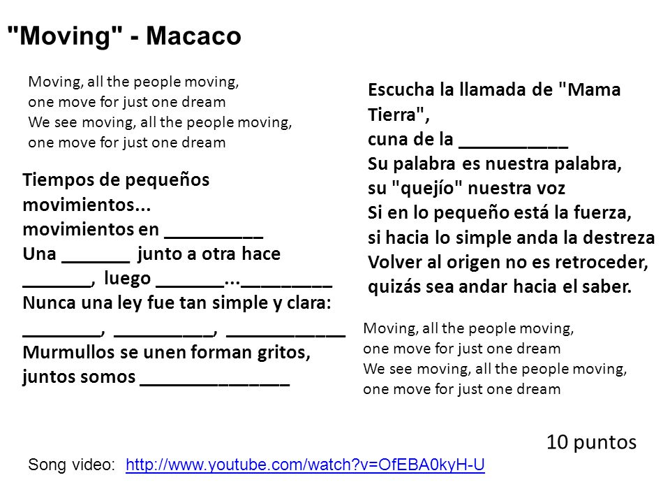 Moving - Macaco Moving, all the people moving, one move for just one dream We see moving, all the people moving, one move for just one dream Tiempos de pequeños movimientos...