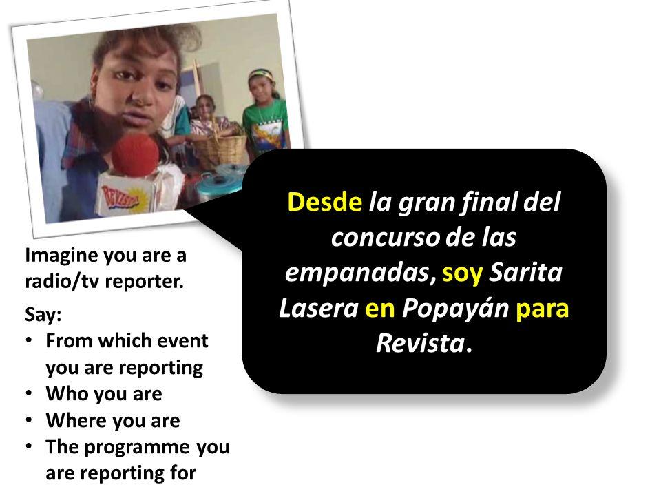 Desde la gran final del concurso de las empanadas, soy Sarita Lasera en Popayán para Revista.