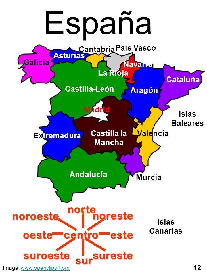 centronortesur esteoeste noreste suroestesureste noroeste España 12 Galicia Castilla-León Madrid Castilla la Mancha Extremadura Andalucía Murcia Valen