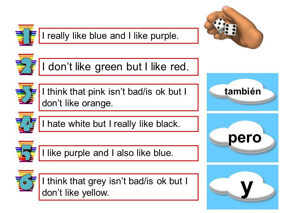 ¿Qué colores te gustan? Me gusta el azul No está mal el rojo