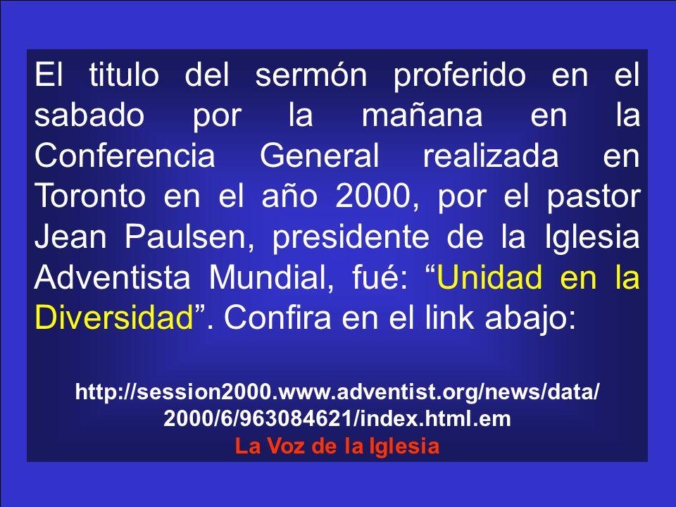 El titulo del sermón proferido en el sabado por la mañana en la Conferencia General realizada en Toronto en el año 2000, por el pastor Jean Paulsen, p