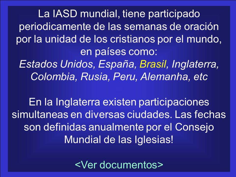 La IASD mundial, tiene participado periodicamente de las semanas de oración por la unidad de los cristianos por el mundo, en países como: Estados Unid