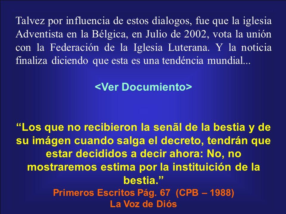 Talvez por influencia de estos dialogos, fue que la iglesia Adventista en la Bélgica, en Julio de 2002, vota la unión con la Federación de la Iglesia