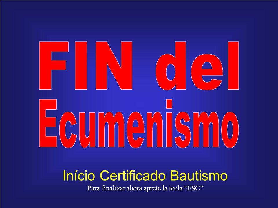 Início Certificado Bautismo Para finalizar ahora aprete la tecla ESC