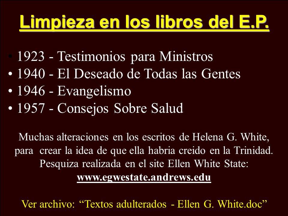 Limpieza en los libros del E.P. 1923 - Testimonios para Ministros 1940 - El Deseado de Todas las Gentes 1946 - Evangelismo 1957 - Consejos Sobre Salud