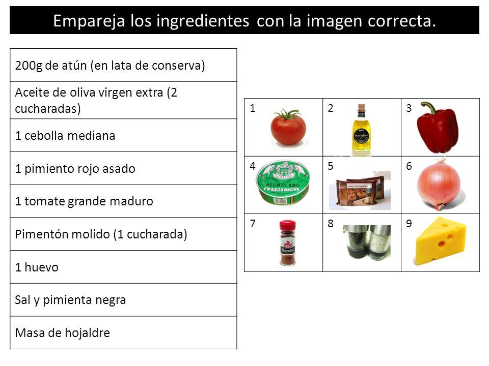 123 456 789 Empareja los ingredientes con la imagen correcta. 200g de atún (en lata de conserva) Aceite de oliva virgen extra (2 cucharadas) 1 cebolla