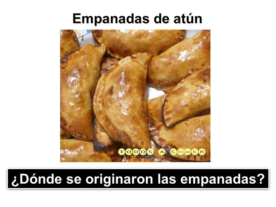 Empanadas de atún ¿Dónde se originaron las empanadas?