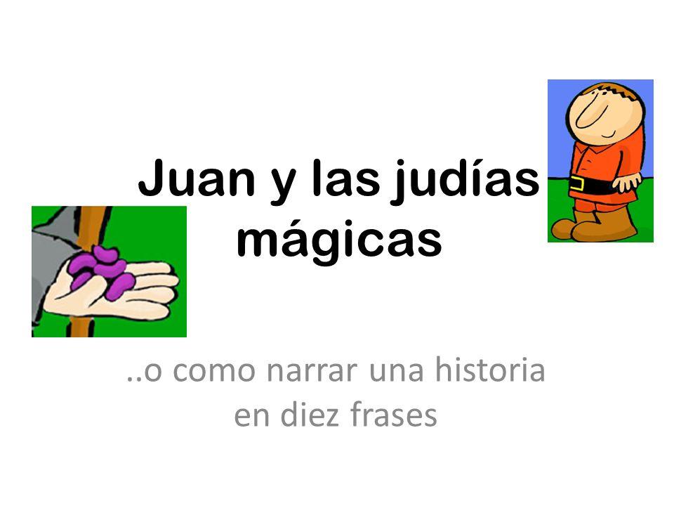 Juan y las judías mágicas..o como narrar una historia en diez frases