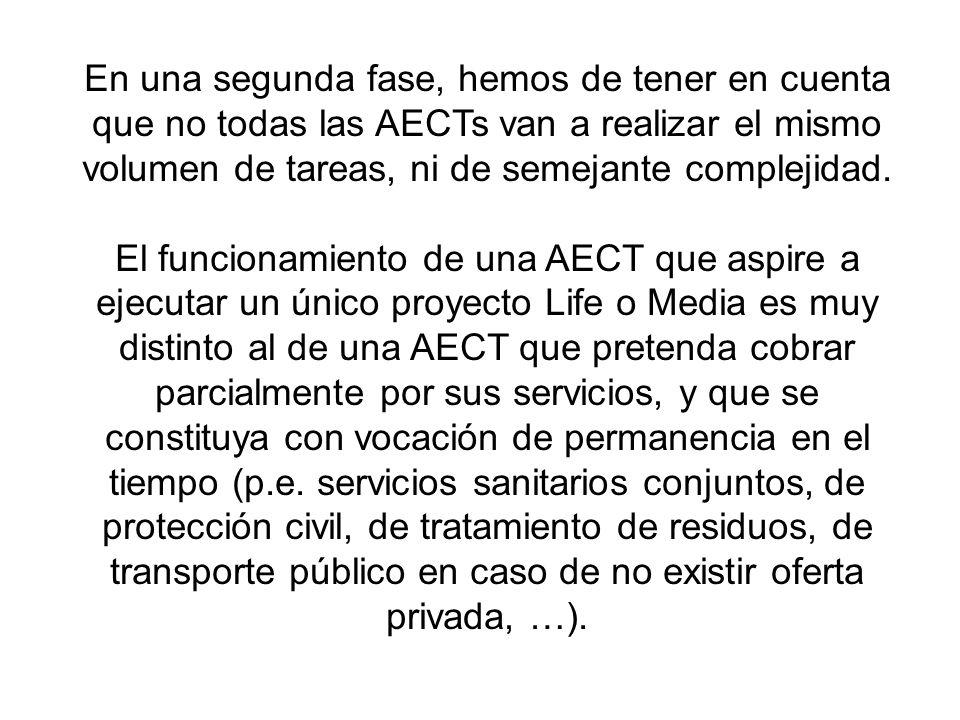 En una segunda fase, hemos de tener en cuenta que no todas las AECTs van a realizar el mismo volumen de tareas, ni de semejante complejidad.