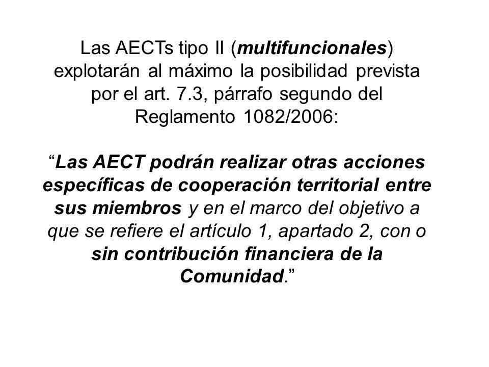 Las AECTs tipo II (multifuncionales) explotarán al máximo la posibilidad prevista por el art.