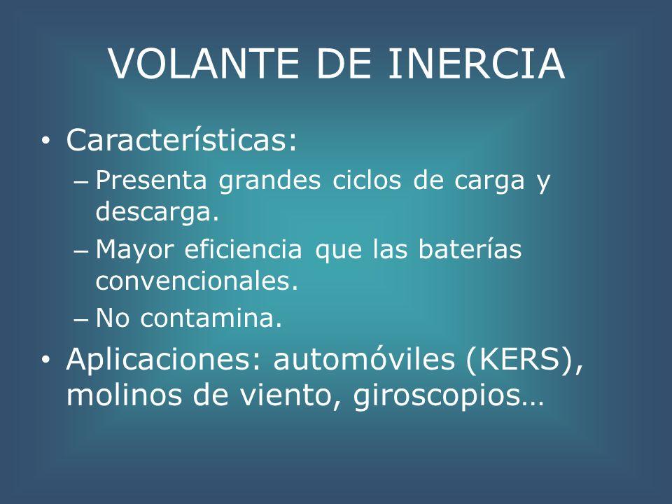 VOLANTE DE INERCIA Características: – Presenta grandes ciclos de carga y descarga. – Mayor eficiencia que las baterías convencionales. – No contamina.