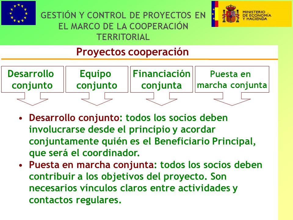 6 Proyectos cooperación GESTIÓN Y CONTROL DE PROYECTOS EN EL MARCO DE LA COOPERACIÓN TERRITORIAL Desarrollo conjunto: todos los socios deben involucrarse desde el principio y acordar conjuntamente quién es el Beneficiario Principal, que será el coordinador.