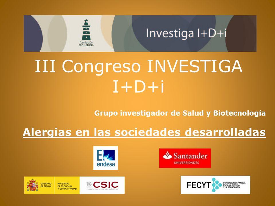 III Congreso INVESTIGA I+D+i Grupo investigador de Salud y Biotecnología Alergias en las sociedades desarrolladas