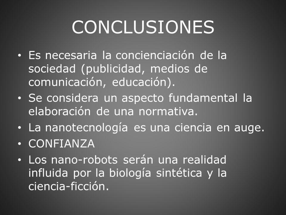 CONCLUSIONES Es necesaria la concienciación de la sociedad (publicidad, medios de comunicación, educación). Se considera un aspecto fundamental la ela