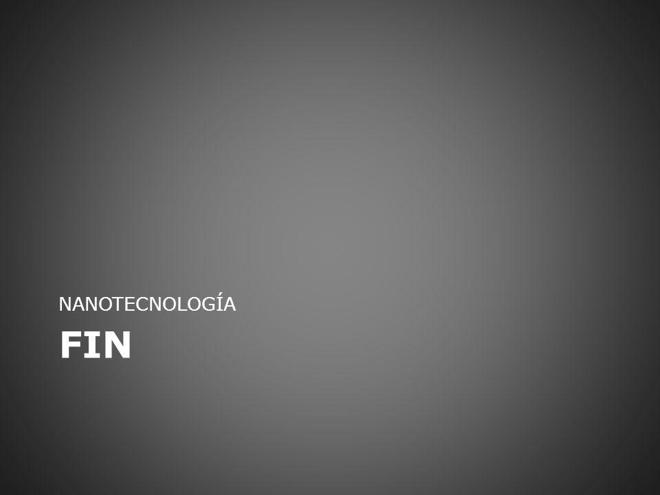FIN NANOTECNOLOGÍA